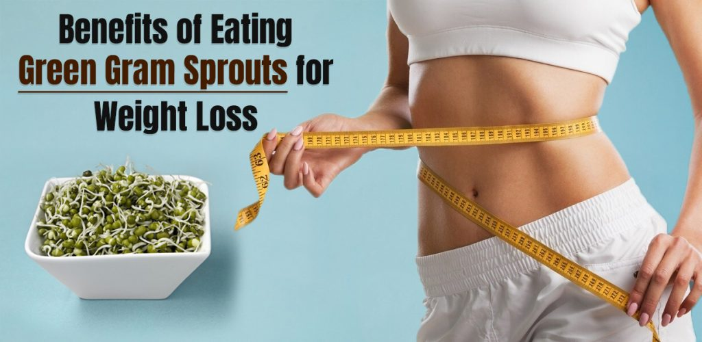 Benefits of Eating Green Gram Sprouts for Weight Loss