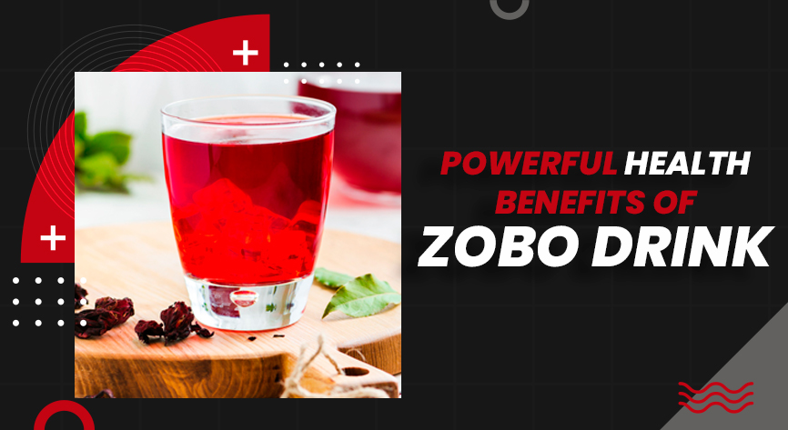 Powerful Health Benefits of Zobo Drink
